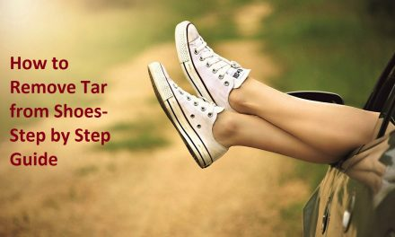 How to Remove Tar from Shoes- Step by Step Guide