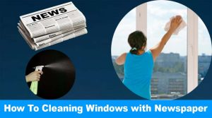 How To Cleaning Windows with Newspaper