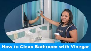 How to Clean Bathroom with Vinegar