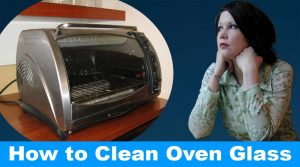 How to Clean Glass Oven Door without Scratching