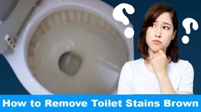 How to Remove Toilet Stains Brown