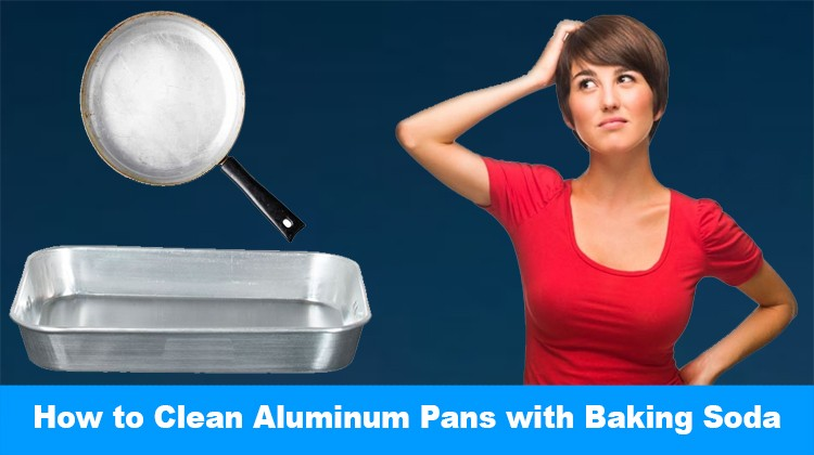 How to Clean Aluminum Pans with Baking Soda