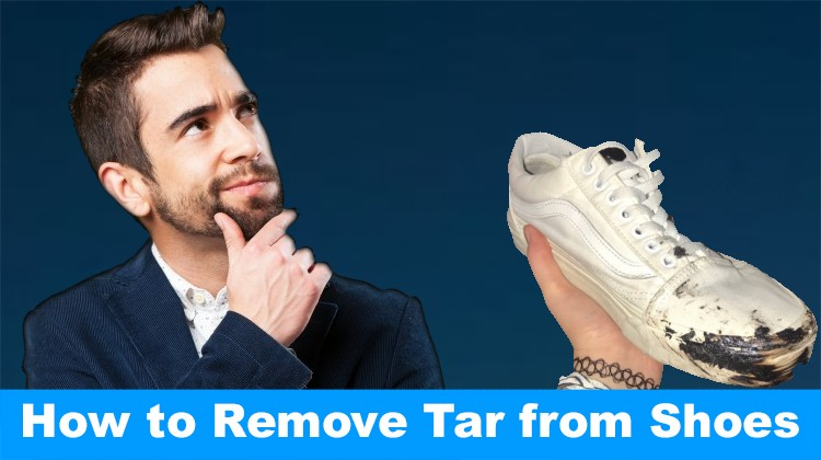 How To Remove Tar From Shoes A Blog To Home