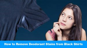 How to Remove Deodorant Stains from Black Shirts