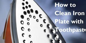 how to clean iron plate with toothpaste
