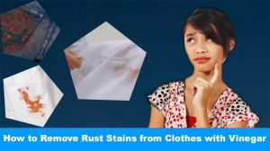 How to Remove Rust Stains from Clothes with Vinegar