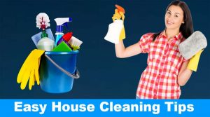 Simple and Easy House Cleaning Tips