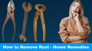 How To Remove Rust - Home Remedies