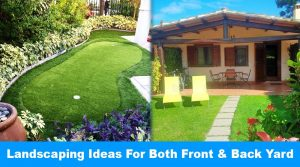 Landscaping Ideas For Both Front Yard and Backyard