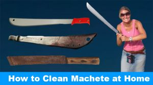 How to Clean Machete at Home