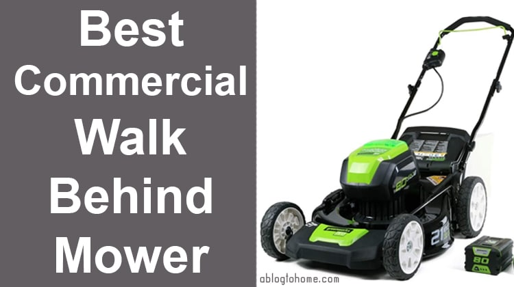 Best Commercial Walk Behind Mower for 2021